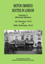 Motor Bus Routes in London: 1st January 1913 to 28th February 1915: Volume 3