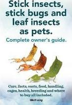 Stick Insects, Stick Bugs and Leaf Insects as Pets
