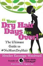 Your Dry Hair Days Are Over