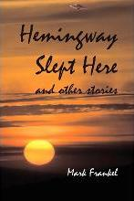 Hemingway Slept Here and Other Stories