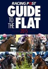 Racing Post Guide to the Flat 2015