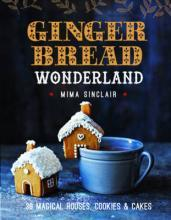 GINGERBREAD WONDERLAND:30 MAGICAL HOUSES