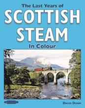 The Last Years of Scottish Steam in Colour
