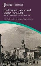 Healthcare in Ireland and Britain 1850-1970: Voluntary, regional and comparative perspectives