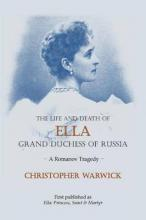 The Life and Death of Ella Grand Duchess of Russia