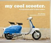 My Cool Scooter: An Inspirational Guide to Scooters