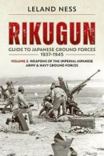 Rikugun: Guide to Japanese Ground Forces 1937-1945