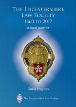 The Leicestershire Law Society 1860 to 2017