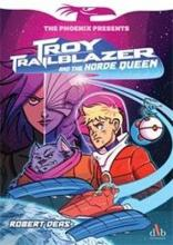 Troy Trailblazer and the Horde Queen
