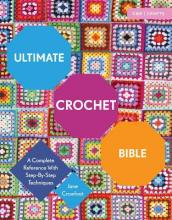 Ultimate Crochet Bible