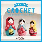 Mollie Makes: How to Crochet