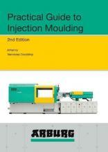 Arburg Practical Guide to Injection Moulding, 2nd Edition
