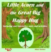 Little Acorn and the Great Big Happy Hug