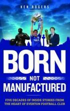 Born Not Manufactured