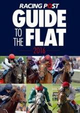 Racing Post Guide to the Flat 2016