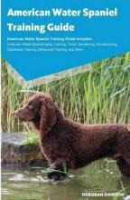 American Water Spaniel Training Guide American Water Spaniel Training Guide Includes