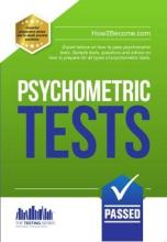 How to Pass Psychometric Tests: The Complete Comprehensive Workbook Containing Over 340 Pages of Sample Questions and Answers to Passing Aptitude and Psychometric Tests (Testing Series)