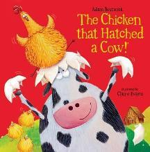 The Chicken That Hatched a Cow!