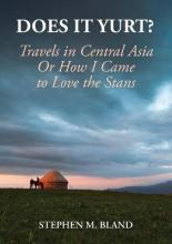 Does It Yurt? Travels in Central Asia or How I Came to Love the Stans