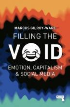 Filling the Void: Emotion, Capitalism & Social Media