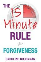 The 15-Minute Rule for Forgiveness