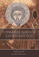 Cyprian of Antioch: a Mage of Many Faces