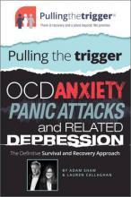 Pulling the Trigger: OCD, Anxiety, Panic Attacks and Related Depression