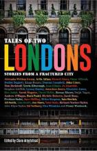 Stories from a Fractured City Tales of Two Londons