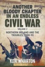 Another Bloody Chapter in an Endless Civil War: Volume 2