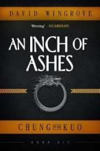 An Inch of Ashes: Chung Kuo Book 6