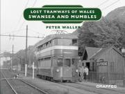 Lost Tramways of Wales: Swansea and Mumbles
