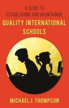 A Guide to Establishing and Maintaining Quality International Schools