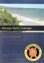 Bayungu Sketch Grammar : An Introduction to the Structure and Use of Bayungu
