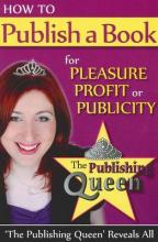 How to Publish a Book for Pleasure, Profit or Publicity