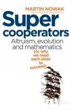 Super Cooperators: Evolution, altruism and human behaviour (or why we need each other to succeed)