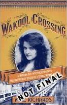 Wakool Crossing: a modern-day investigation into the mysterious de ath of a young woman in 1916