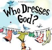 Who Dresses God?