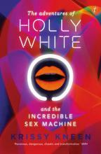 The Adventures Of Holly White And The Incredible Sex Machine,