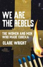 We Are the Rebels: The Women and Men Who Made Eureka