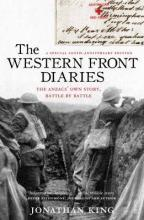 The Western Front Diaries: The Anzacs' Own Story, Battle By Battle [RevisedEdition]