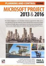 Planning and Control Using Microsoft Project 2013 and 2016 2016