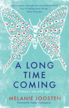 A Long Time Coming: essays on old age,