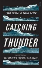 Catching Thunder: The True Story of the World's Longest Sea Chase