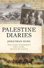 Palestine Diaries: The Light Horsemen's Own Story, Battle by Battle