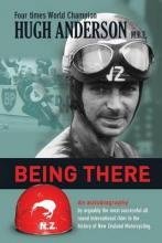 Being There: An Autobiography By Hugh Anderson