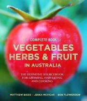 The Complete Book of Vegetables, Herbs and Fruit in Australia