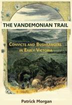 Vandemonian Trial Convicts and Bushrangers in Early Victoria