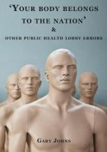 'Your Body Belongs to the Nation' & Other Public Health Lobby Errors