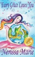 Fairy Grace Loves You (Children's Book about a Fairy and Divine Grace, Picture Books, Preschool Books, Ages 2-8, Kindergarten, Toddler Books, Kids Book, Bedtime Story, Kids Reading, Books For Kids)