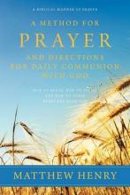 A Method for Prayer and Directions for Daily Communion with God